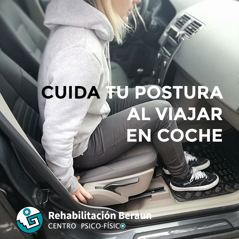 cuida-postura-viajar-coche-rehabilitacion-beraun