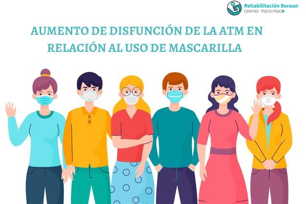 AUMENTO DE DISFUNCIÓN DE LA ATM EN RELACIÓN AL USO DE MASCARILLA.